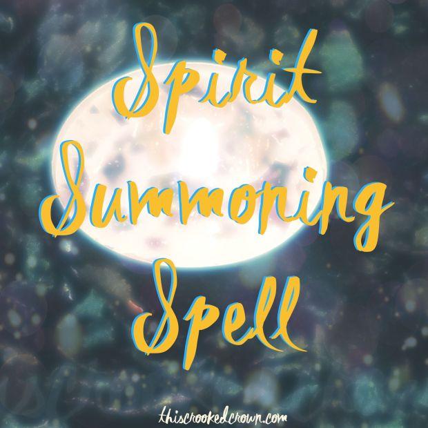 Spirit Summoning Spell (Spell Saturday #30) – This Crooked Crown