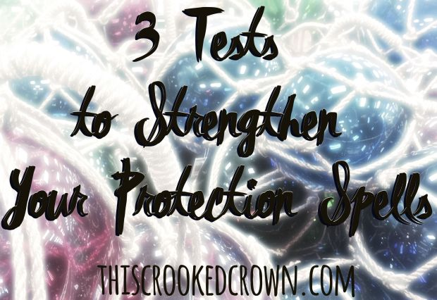 3-tests-to-strengthen-your-protection-spells