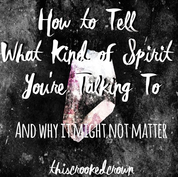 How to Tell What Kind of Spirit You're Talking To by This Crooked Crown