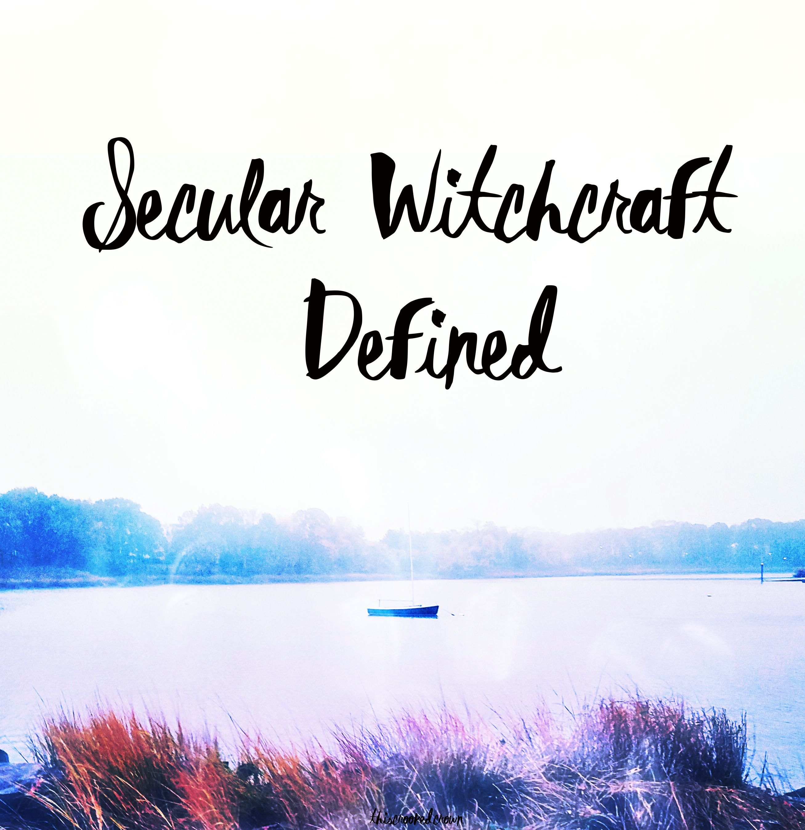 Secular Witchcraft Defined – This Crooked Crown