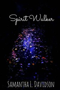 Spirit Walker by Samantha L. Davidson