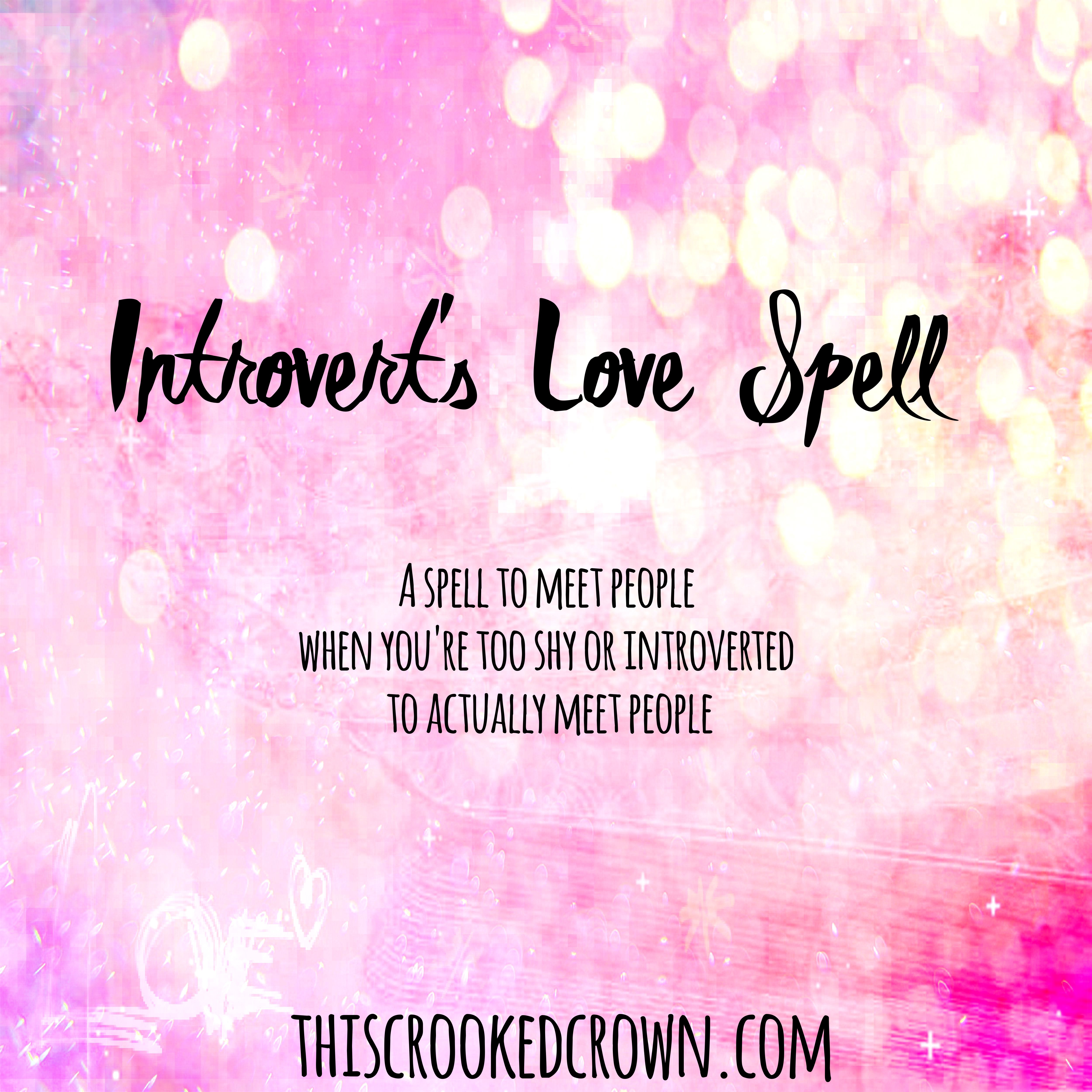 Introvert's Love Spell – This Crooked Crown